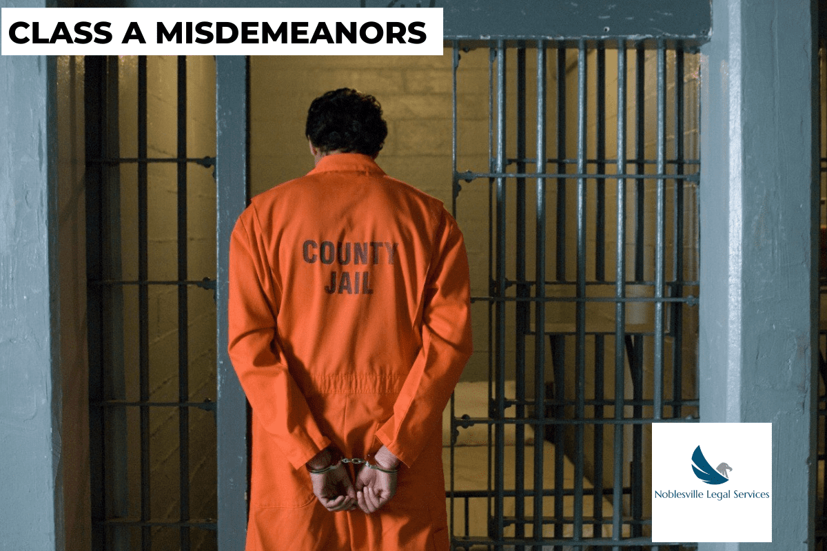 CLASS A MISDEMEANORS ONE YEAR IN JAIL
